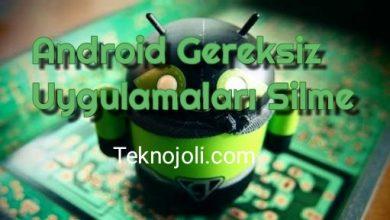 Photo of Android Gereksiz Uygulamaları Silme
