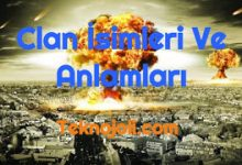 Photo of Clan İsimleri Ve Anlamları (Hiçbir Yerde Olmayan Özel İsimler)