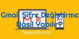 Gmail Şifre Değiştirme Nasıl Yapılır? Masaüstü ve Mobil Anlatım