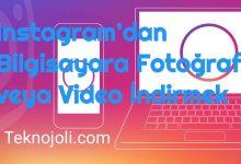 Photo of İnstagram'dan Fotoğraf veya Video Nasıl İndirilir?
