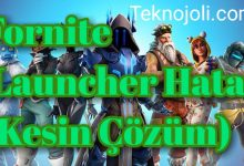 Photo of Fortnite Launcher Hatası (Kesin Çözüm)