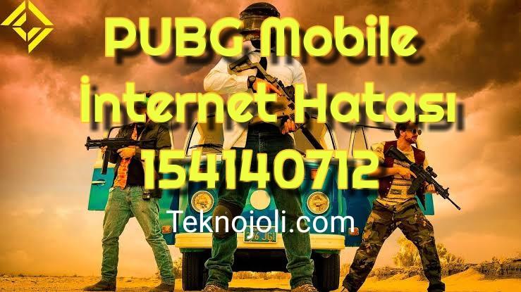PUBG Mobile İnternet Hatası 154140712