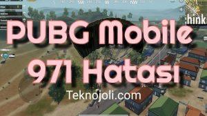 PUBG Mobile 971 Hatası