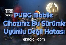 Photo of PUBG Mobile Cihazınız Bu Sürümle Uyumlu Değil Hatası