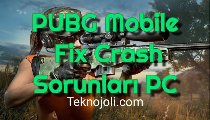 PUBG Mobile Fix Crash Sorunları PC