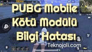 PUBG Mobile Kötü Modülü Bilgi Hatası