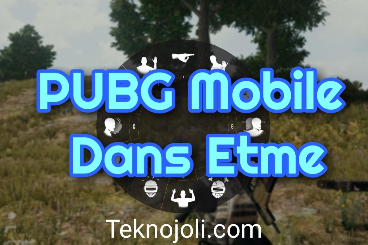 PUBG Mobile Dans Etme