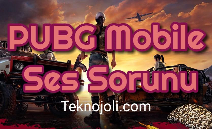 PUBG Mobile Ses Sorunu