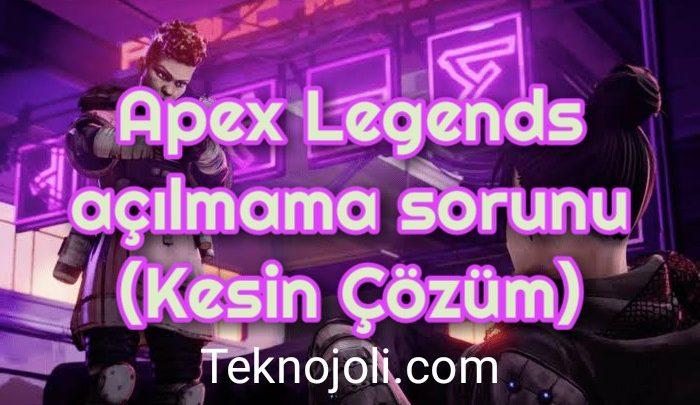 Apex Legends açılmama sorunu