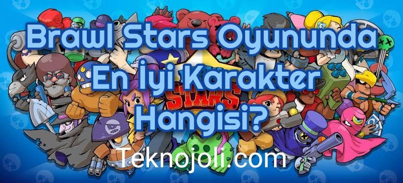 Brawl Stars Oyununda En İyi Karakter Hangisi?