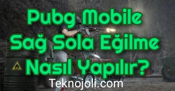Pubg Mobile Sağ Sola Eğilme Nasıl Yapılır?