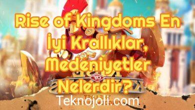 Photo of Rise of Kingdoms En İyi Krallıklar, Medeniyetler Nelerdir?