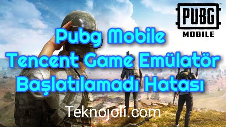 Tencent Game Emülatör Başlatılamadı Hatası PUBG Mobile
