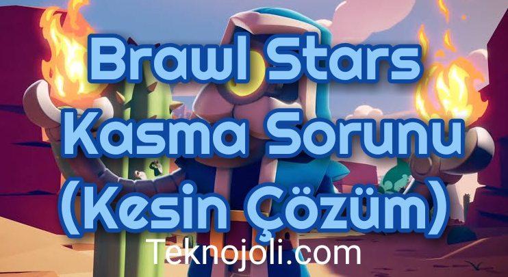 Brawl-Stars-Kasma-Sorunu