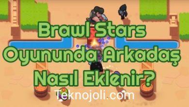 Photo of Brawl Stars Arkadaş Nasıl Eklenir?