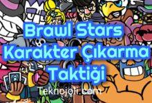 Photo of Brawl Stars Karakter Çıkarma Taktiği