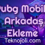 pubg mobile arkadaş ekleme
