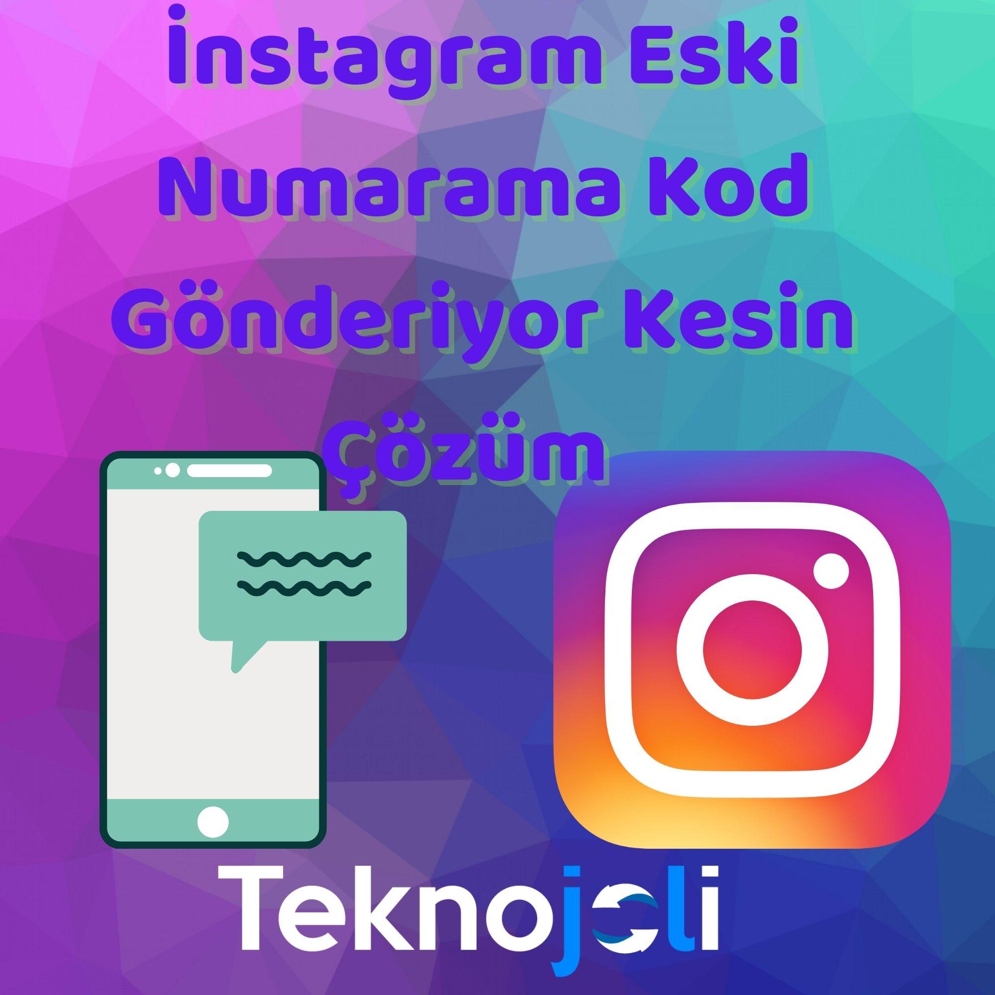 Instagram onay kodueskihattıma gidiyor